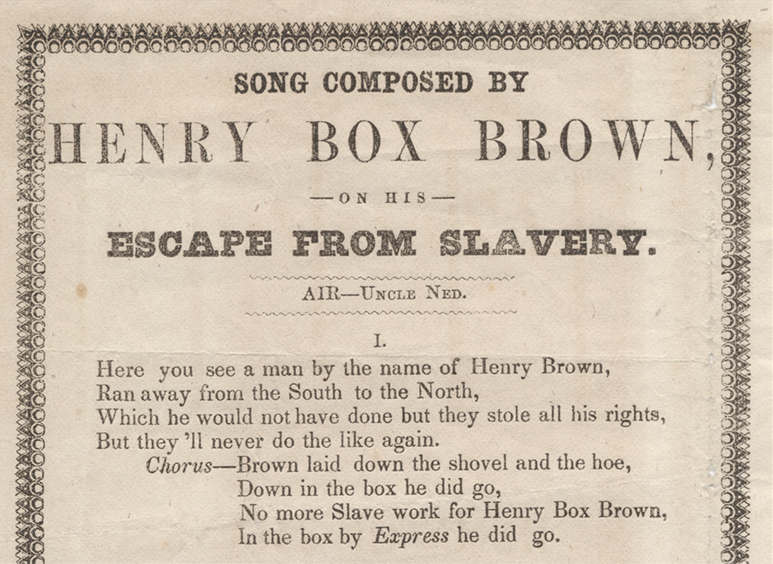 "Printed sheet of the song ""Escape from Slavery"" composed by Henry ""Box"" Brown"