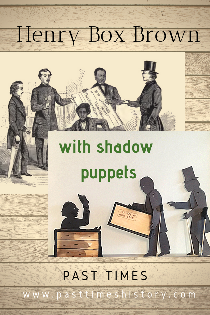 "Acting out the story of Henry ""Box"" Brown with shadow puppets"