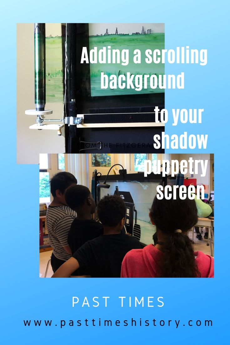 Tutorial how to add a scrolling background to your shadow puppetry screen